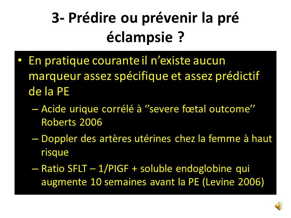 3- Prédire ou prévenir la pré éclampsie