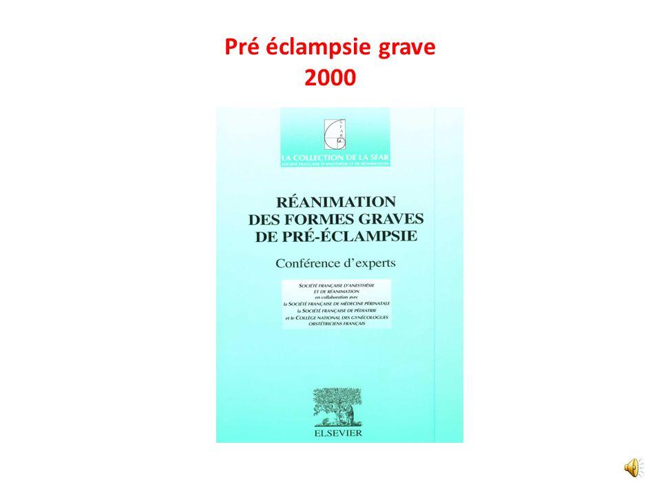 Pré éclampsie grave 2000