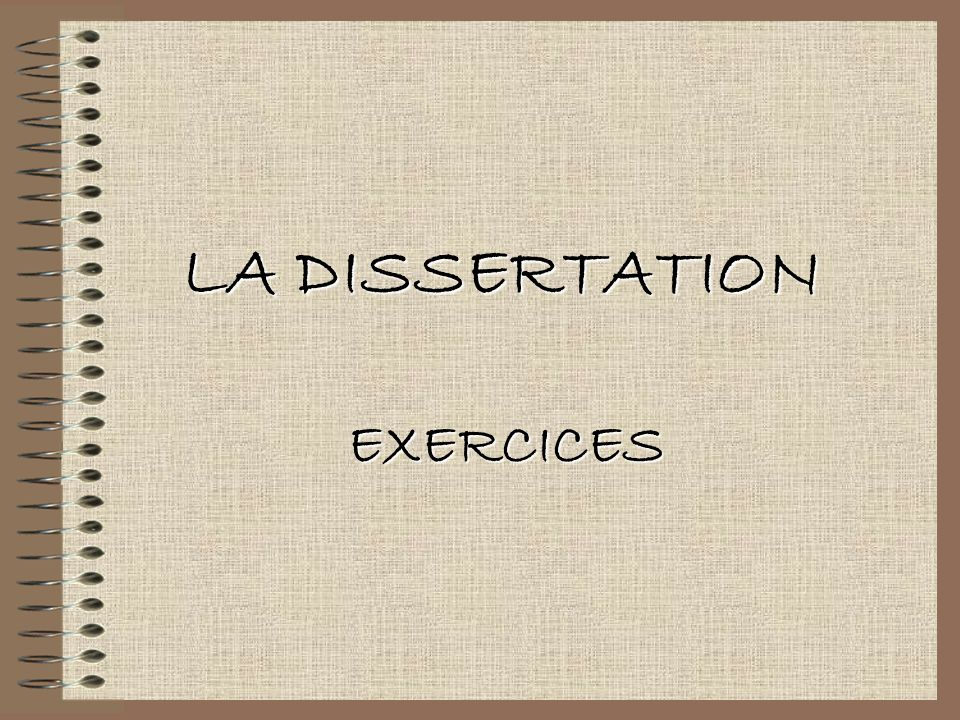LA DISSERTATION EXERCICES