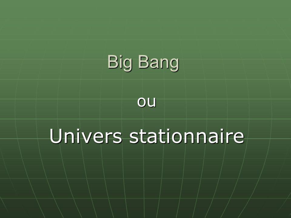 ou Univers stationnaire