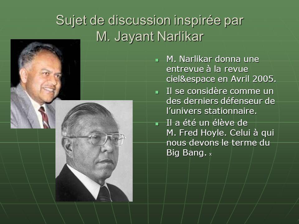 Sujet de discussion inspirée par M. Jayant Narlikar