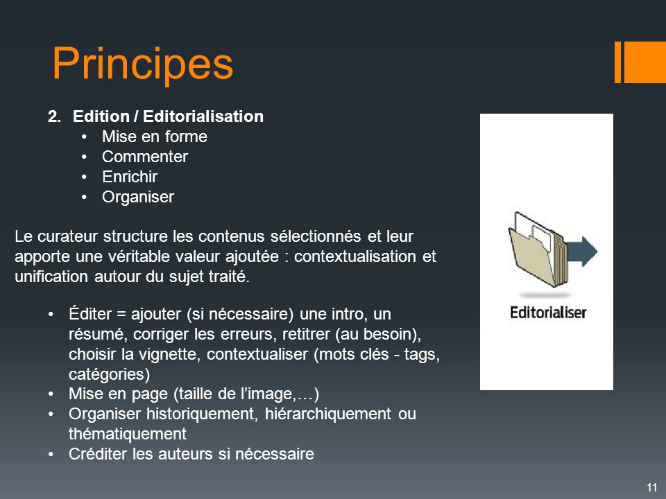 Principes Edition / Editorialisation Mise en forme Commenter Enrichir