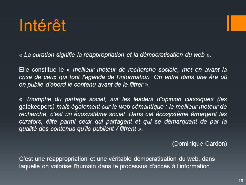 Intérêt « La curation signifie la réappropriation et la démocratisation du web ».