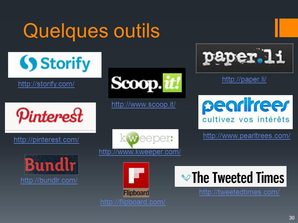 Quelques outils http://paper.li/ http://storify.com/