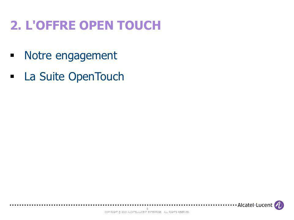 2. L OFFRE OPEN TOUCH Notre engagement La Suite OpenTouch