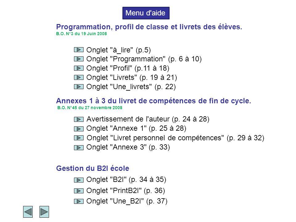 Menu d aide Programmation, profil de classe et livrets des élèves. B.O. N°3 du 19 Juin 2008. Onglet à_lire (p.5)