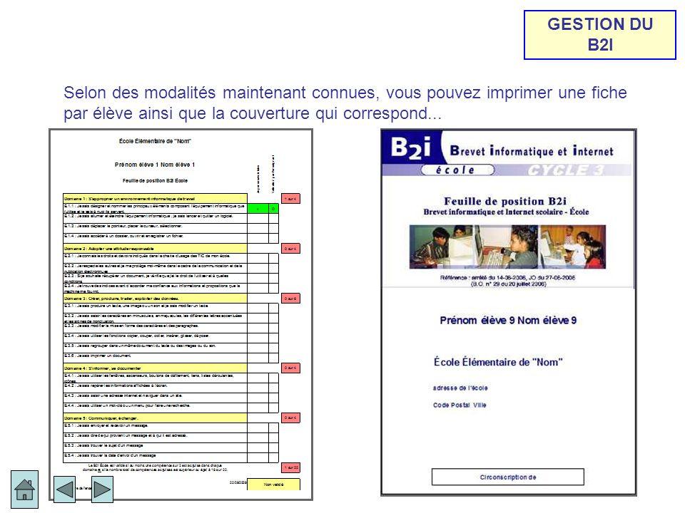 GESTION DU B2I Selon des modalités maintenant connues, vous pouvez imprimer une fiche par élève ainsi que la couverture qui correspond...