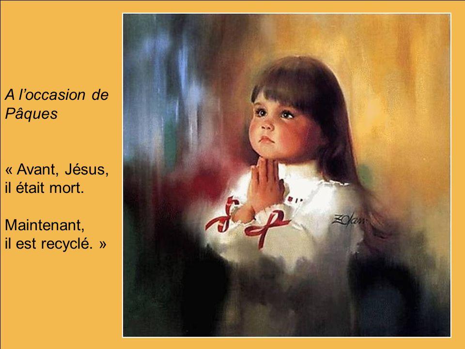 A l'occasion de Pâques « Avant, Jésus, il était mort. Maintenant,