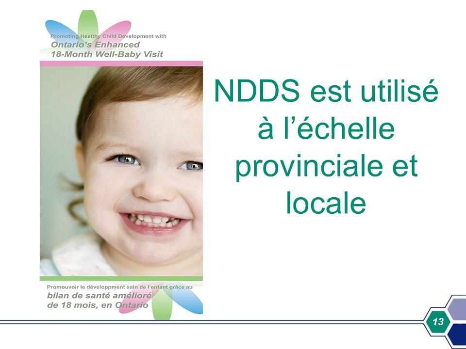 NDDS est utilisé à l'échelle provinciale et locale