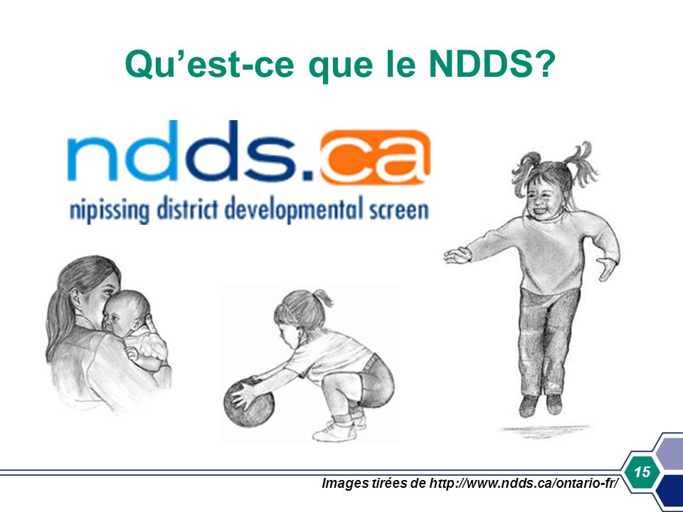Qu'est-ce que le NDDS Images tirées de http://www.ndds.ca/ontario-fr/