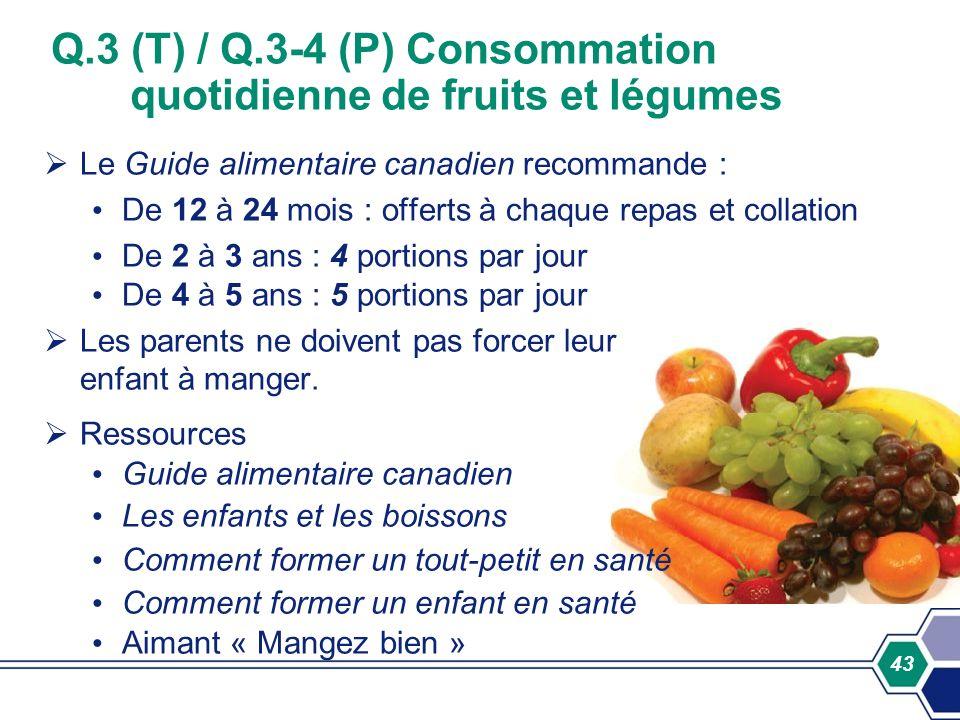 Q.3 (T) / Q.3-4 (P) Consommation quotidienne de fruits et légumes