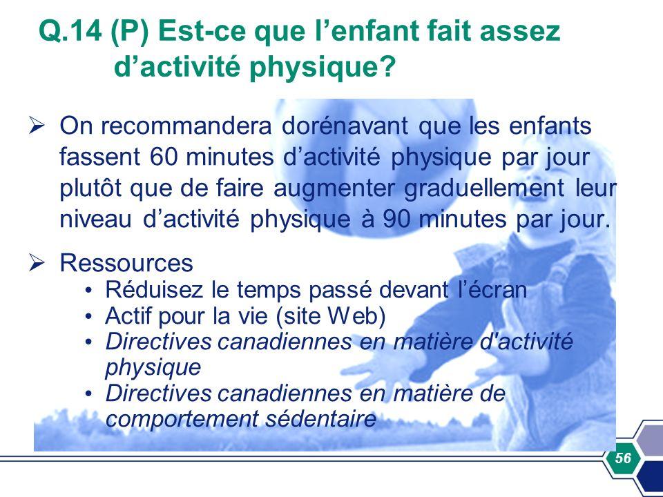 Q.14 (P) Est-ce que l'enfant fait assez d'activité physique