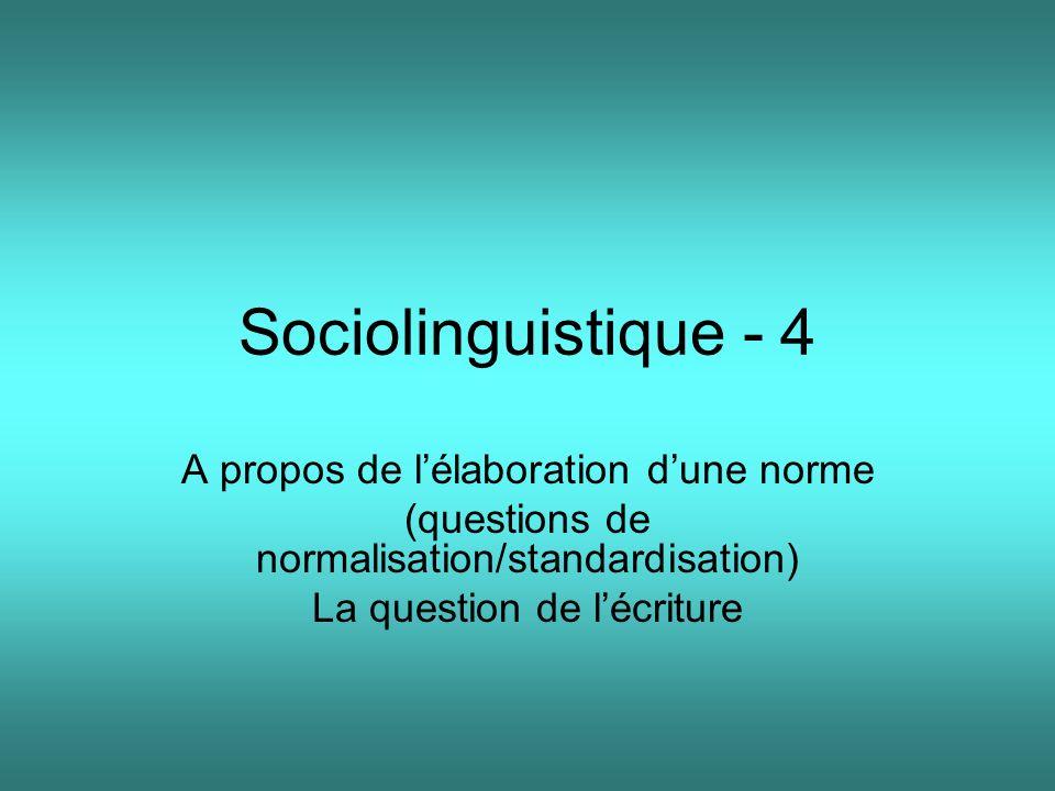 Sociolinguistique - 4 A propos de l'élaboration d'une norme