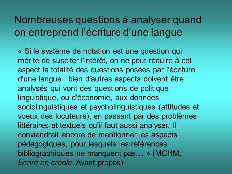 Nombreuses questions à analyser quand on entreprend l'écriture d'une langue
