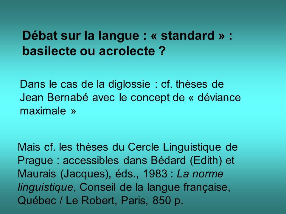 Débat sur la langue : « standard » : basilecte ou acrolecte