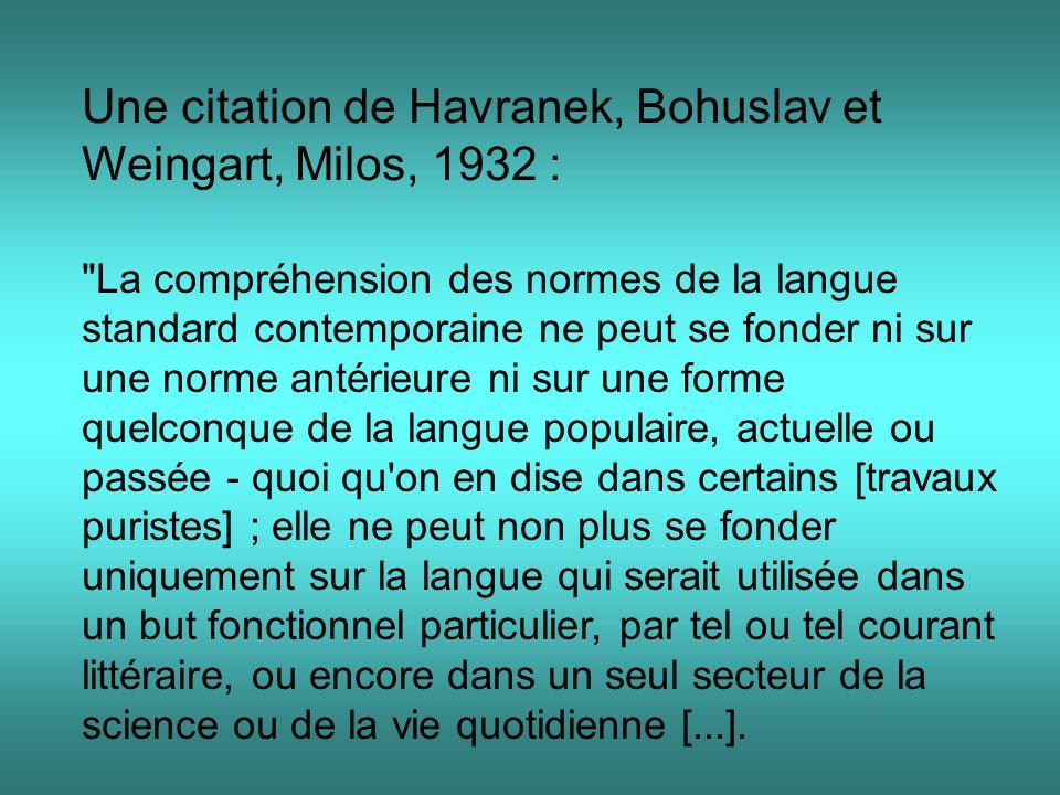 Une citation de Havranek, Bohuslav et Weingart, Milos, 1932 :