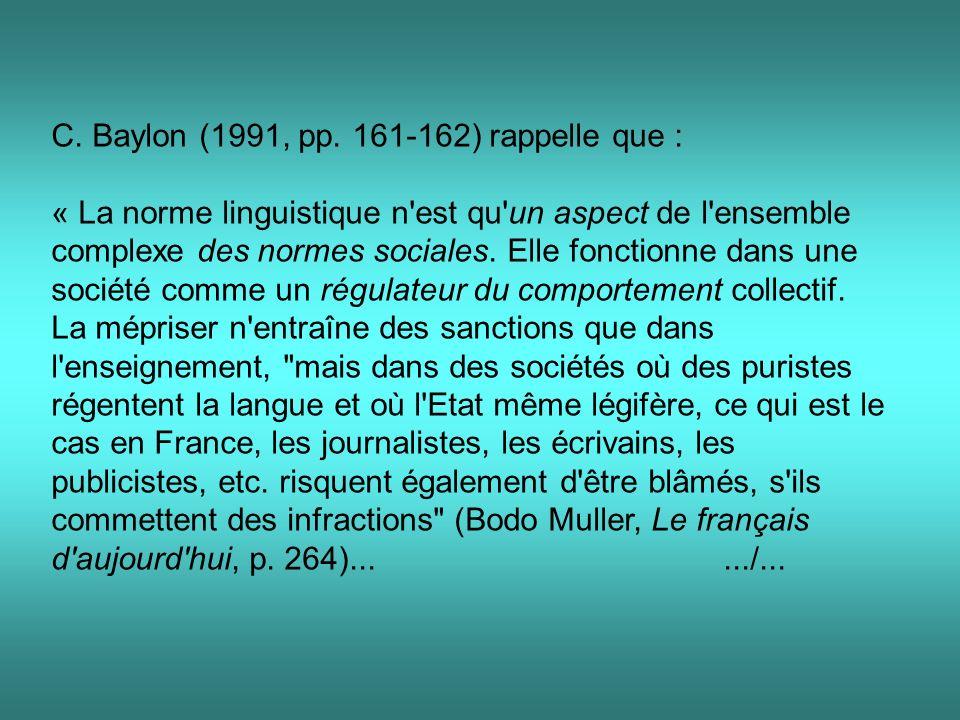 C. Baylon (1991, pp. 161-162) rappelle que :
