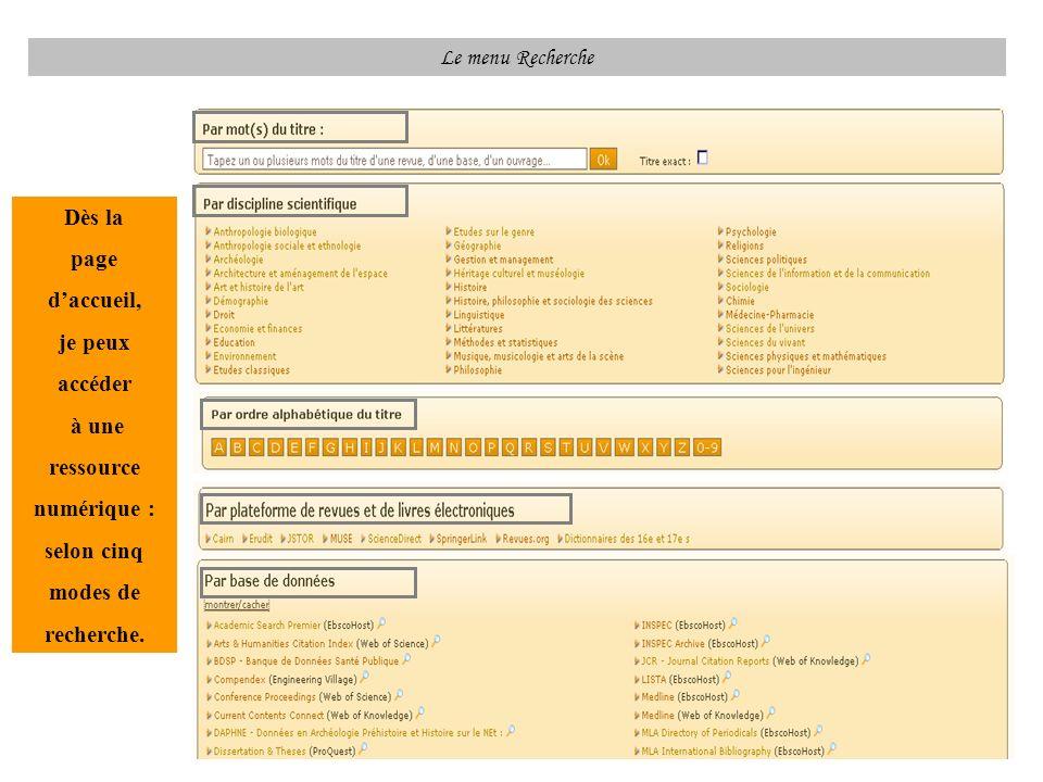 Le menu Recherche Dès la. page. d'accueil, je peux. accéder. à une. ressource. numérique : selon cinq.