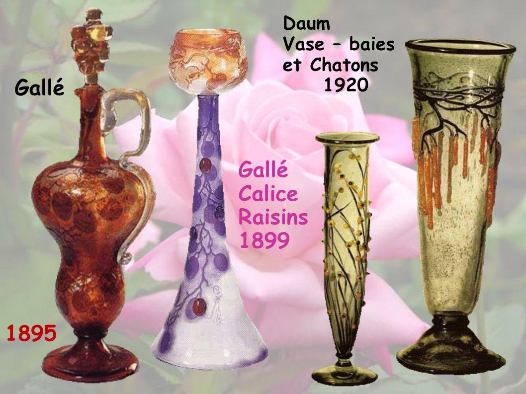 Gallé Gallé Calice Raisins 1899 1895 Daum Vase – baies et Chatons 1920