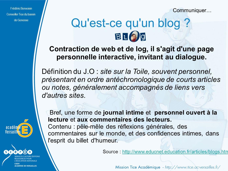 Frédéric Bonvoisin Conseiller Tice du bassin. de Gonesse. Communiquer… Qu est-ce qu un blog Contraction de web et de log, il s agit d une page.