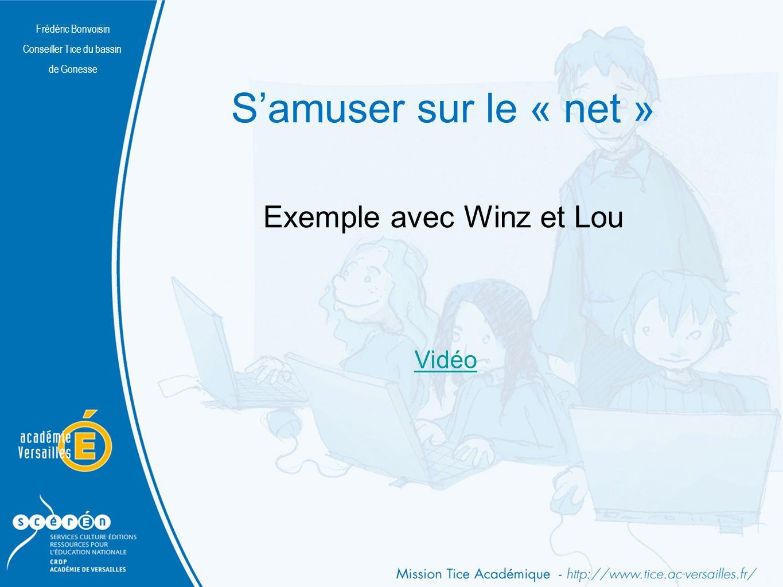 S'amuser sur le « net » Exemple avec Winz et Lou Vidéo