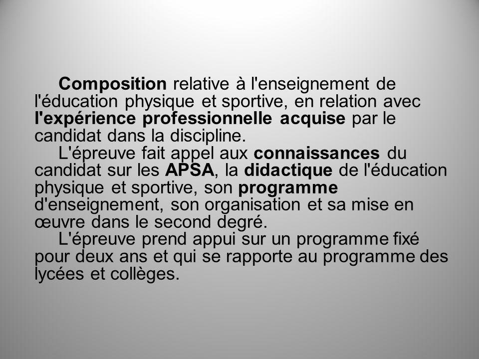 Composition relative à l enseignement de l éducation physique et sportive, en relation avec l expérience professionnelle acquise par le candidat dans la discipline.