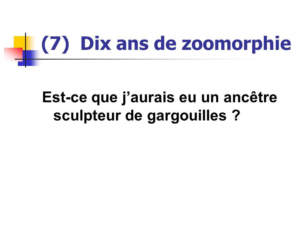 (7) Dix ans de zoomorphie