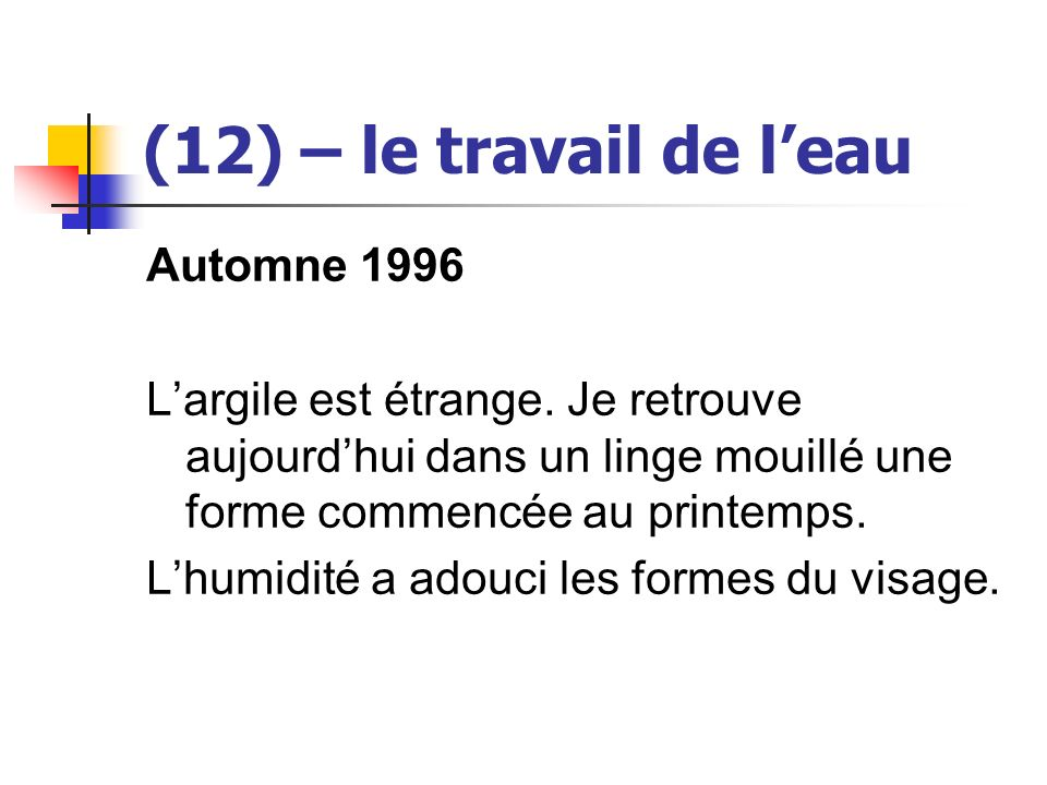 (12) – le travail de l'eau Automne 1996