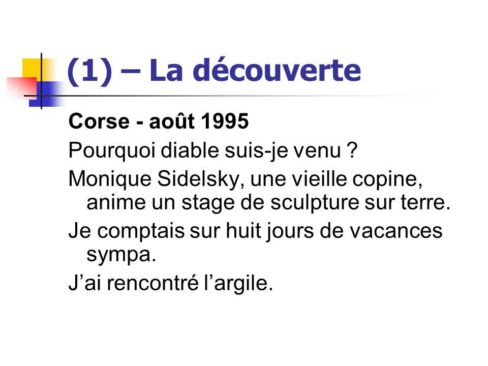 (1) – La découverte Corse - août 1995 Pourquoi diable suis-je venu