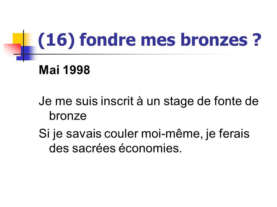 (16) fondre mes bronzes Mai 1998