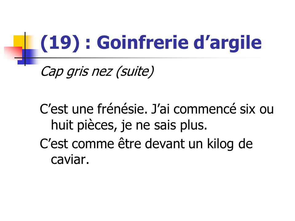 (19) : Goinfrerie d'argile