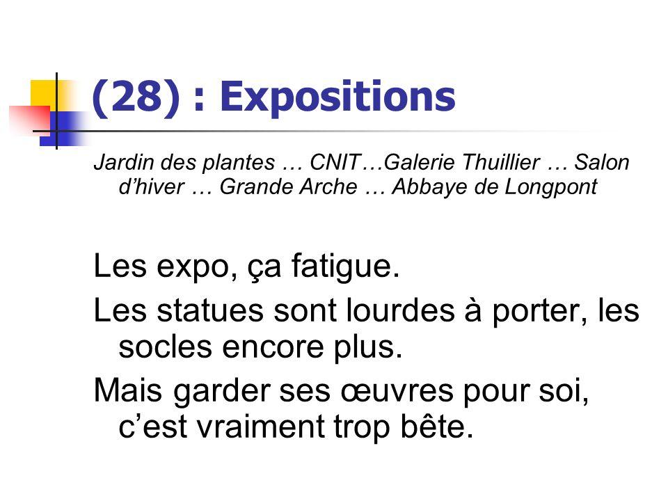 (28) : Expositions Les expo, ça fatigue.