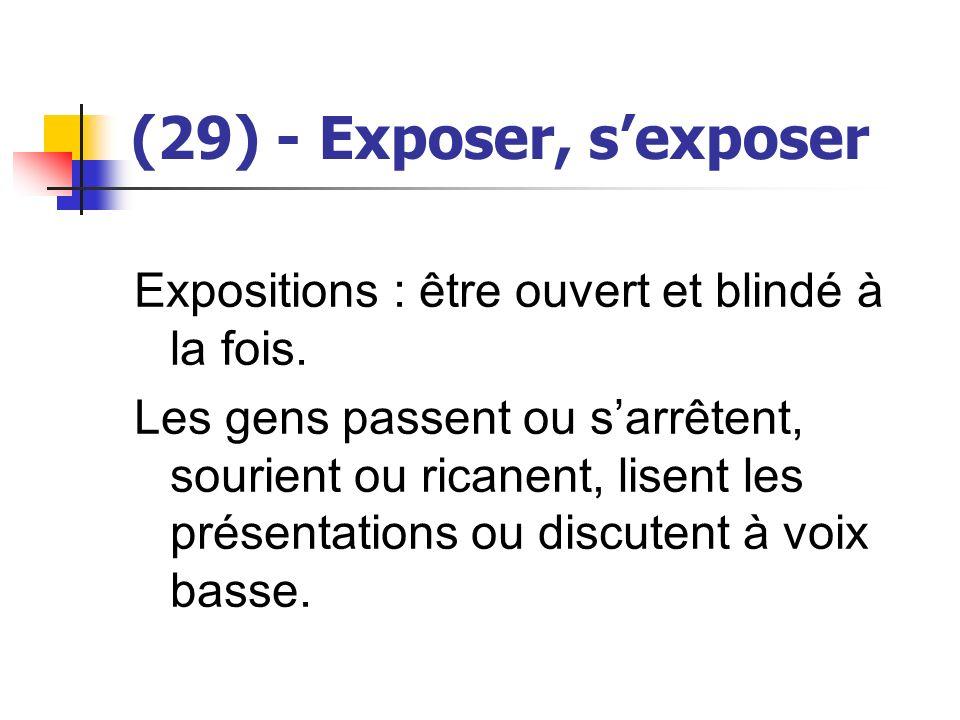 (29) - Exposer, s'exposer Expositions : être ouvert et blindé à la fois.