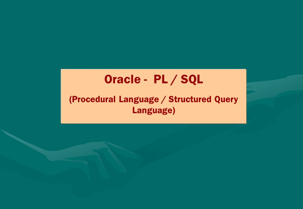 (Procedural Language / Structured Query Language)