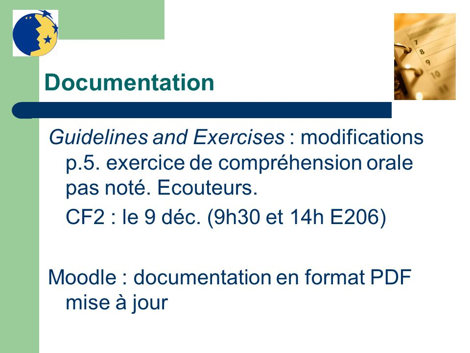 Documentation Guidelines and Exercises : modifications p.5. exercice de compréhension orale pas noté. Ecouteurs.
