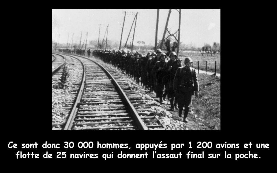 Ce sont donc 30 000 hommes, appuyés par 1 200 avions et une flotte de 25 navires qui donnent l'assaut final sur la poche.
