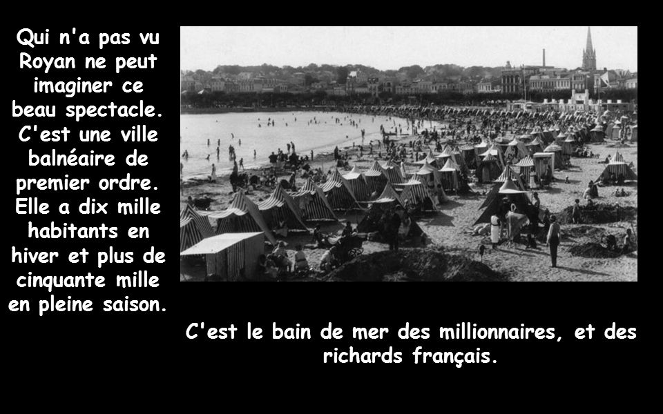 C est le bain de mer des millionnaires, et des richards français.