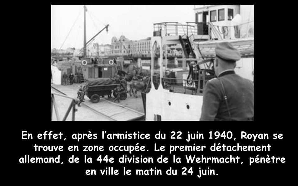 En effet, après l'armistice du 22 juin 1940, Royan se trouve en zone occupée.