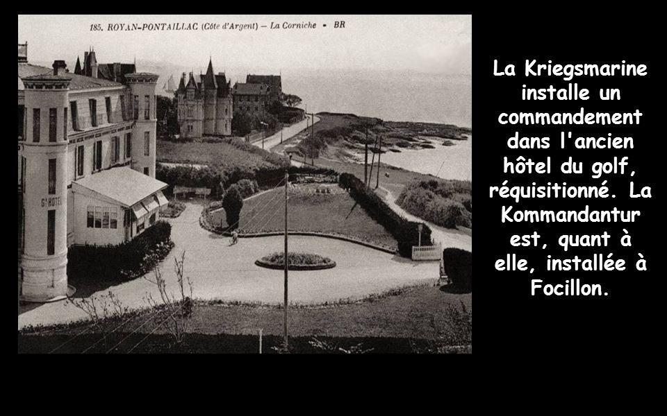 La Kriegsmarine installe un commandement dans l ancien hôtel du golf, réquisitionné.
