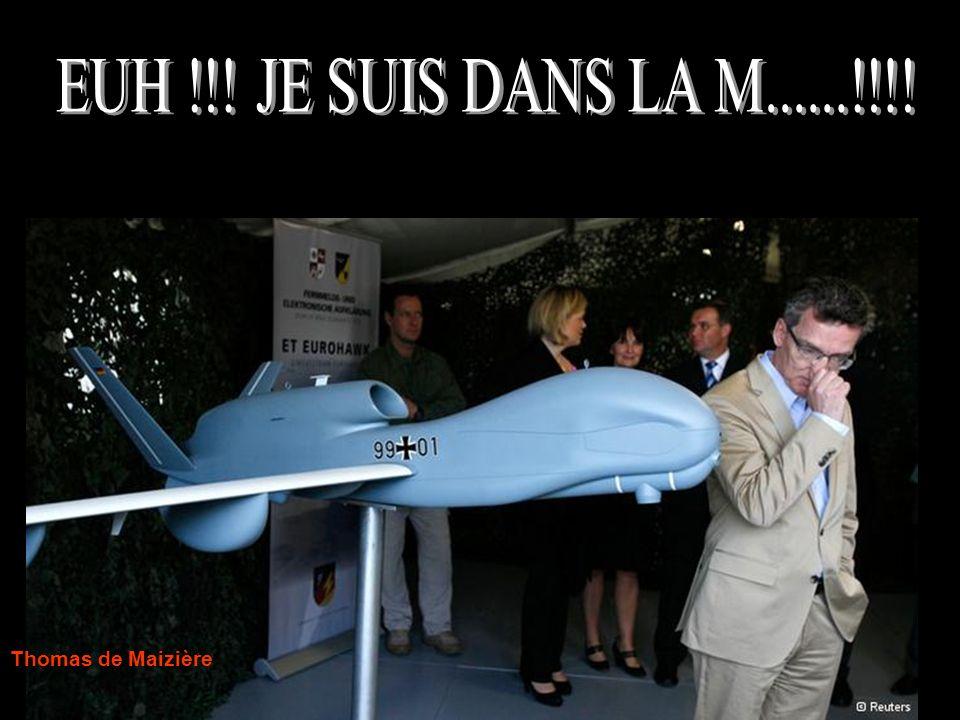 EUH !!! JE SUIS DANS LA M......!!!! Thomas de Maizière