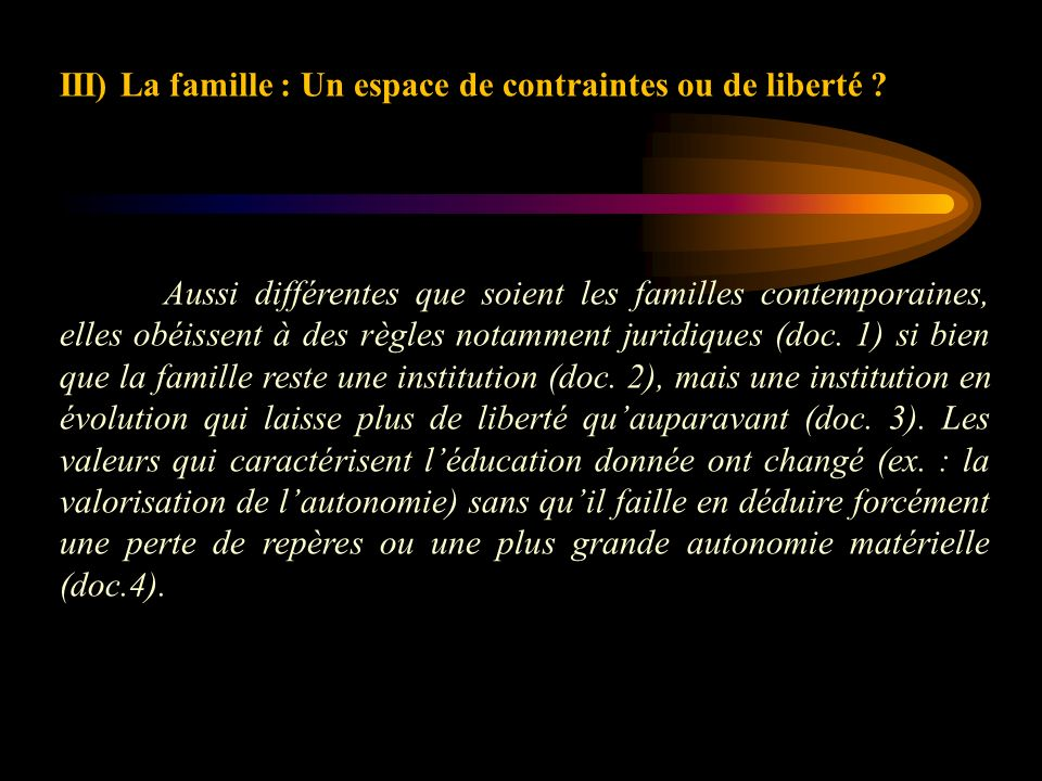 III) La famille : Un espace de contraintes ou de liberté