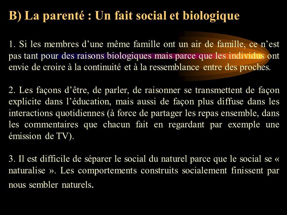 B) La parenté : Un fait social et biologique