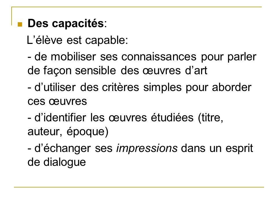 Des capacités: L'élève est capable: - de mobiliser ses connaissances pour parler de façon sensible des œuvres d'art.