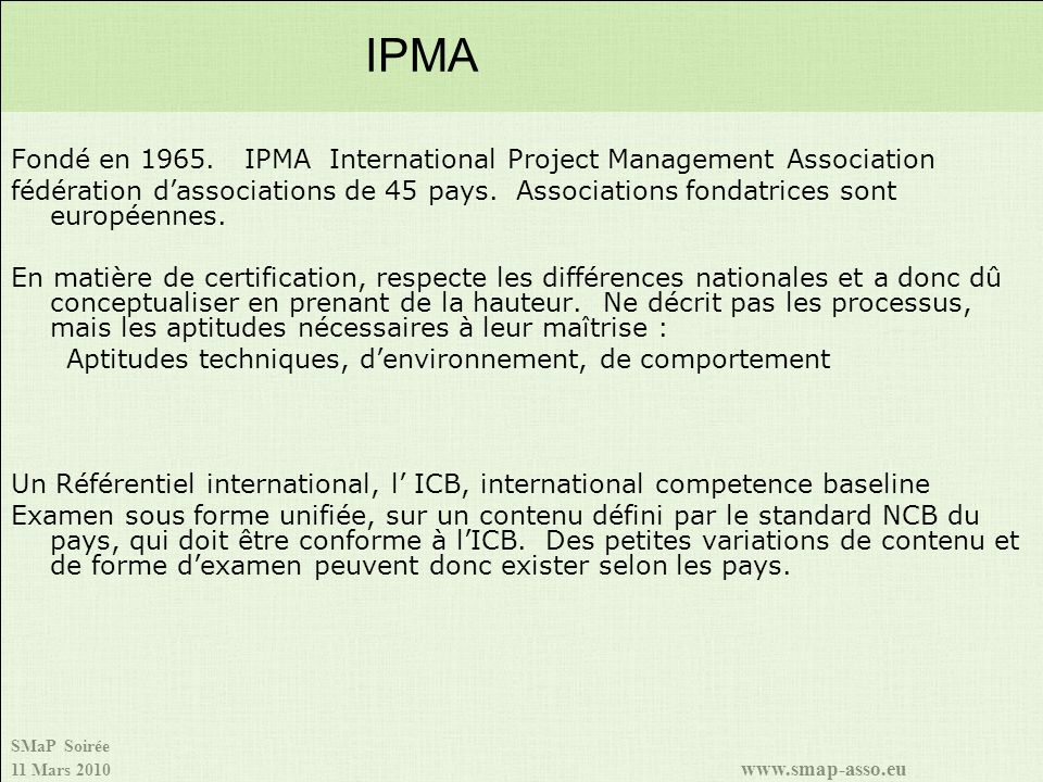 IPMA Fondé en 1965. IPMA International Project Management Association