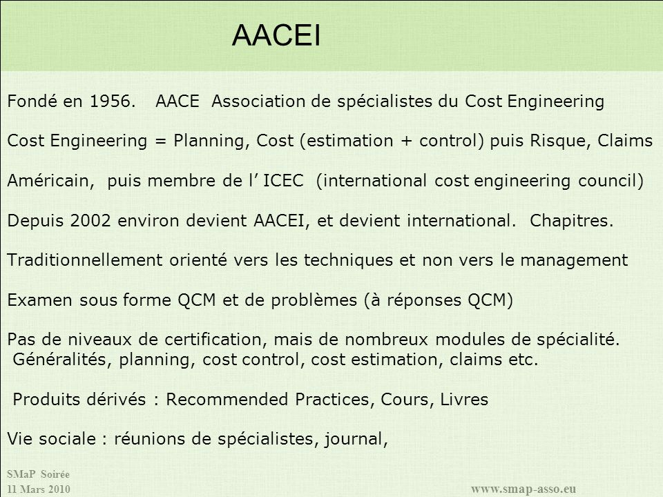 AACEI Fondé en 1956. AACE Association de spécialistes du Cost Engineering.