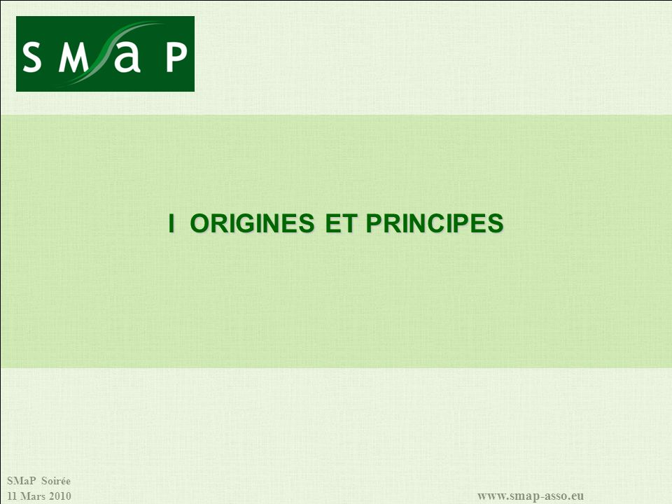 I ORIGINES ET PRINCIPES