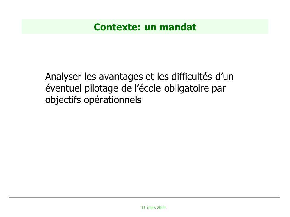 Contexte: un mandat Analyser les avantages et les difficultés d'un éventuel pilotage de l'école obligatoire par objectifs opérationnels.