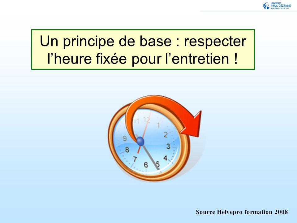Un principe de base : respecter l'heure fixée pour l'entretien !