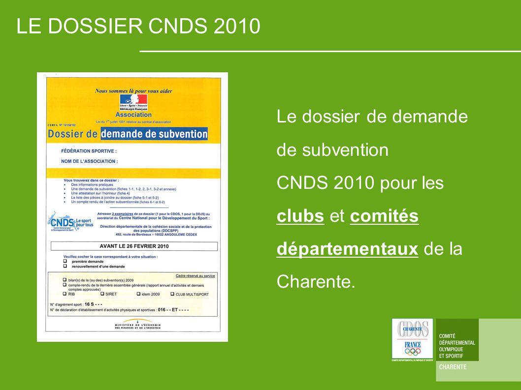 LE DOSSIER CNDS 2010 Le dossier de demande de subvention