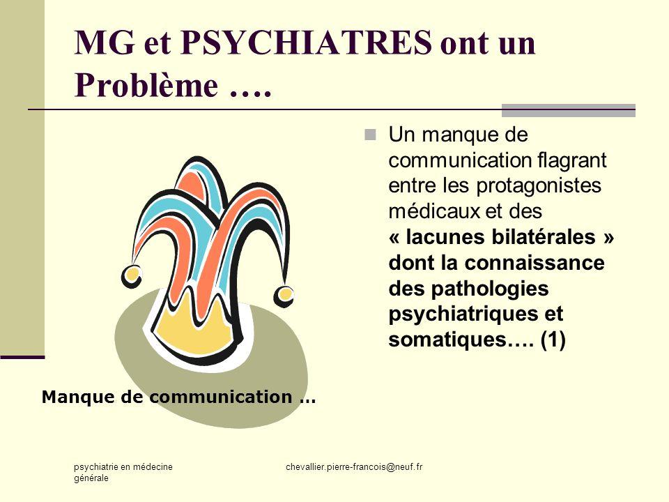 MG et PSYCHIATRES ont un Problème ….